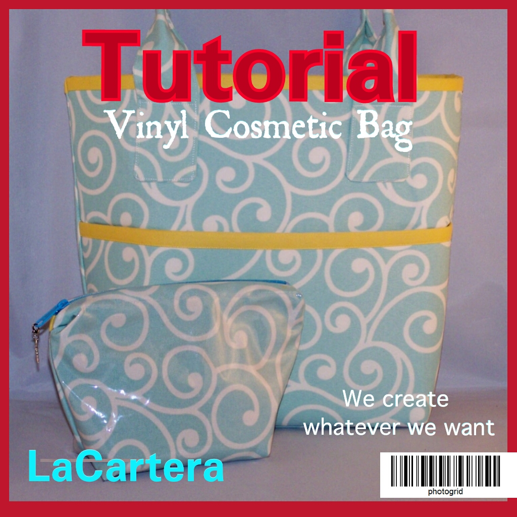 Vinyl Cosmetic Bag Tutorial Lacartera