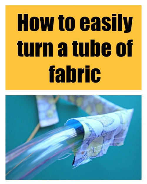 Easy way to turn a tube of fabric right side out - http://wp.me/p2ZX0M-RS