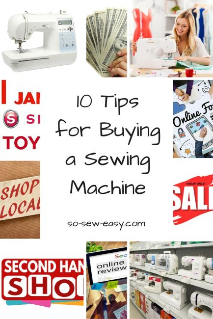 Sewing Tip – 10 Tips for Buying a Sewing Machine ...