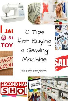10 Tips for Buying a Sewing Machine - by Myra at So Sew Easy -http://so-sew-easy.com/tips-for-buying-sewing-machine/