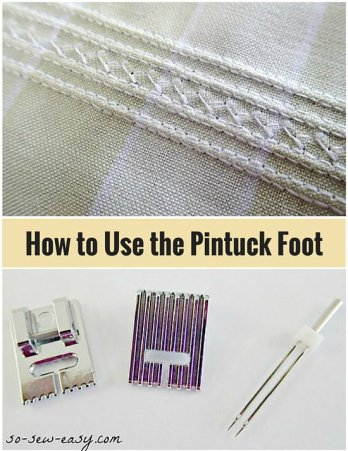 Sewing Tip - https://lacarteradesigns.com/2016/06/02/sewing-tip-how-to-use-the-pintuck-presser-foot/