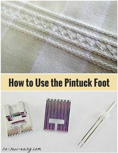 How to use a Pintuck Foot - Myra at So Sew Easy - http://so-sew-easy.com/how-to-use-the-pintuck-foot/