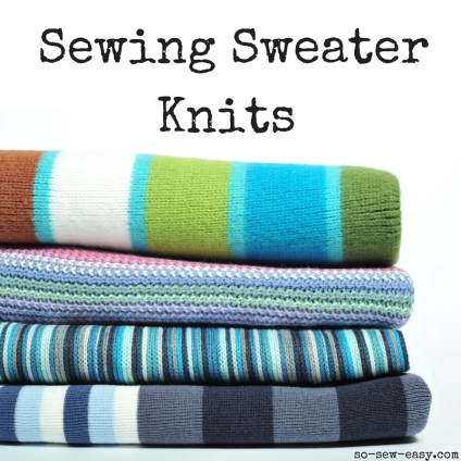 An Introduction to Sewing Sweater Knits - by Myra at So Sew Easy -http://so-sew-easy.com/introduction-sewing-sweater-knits/